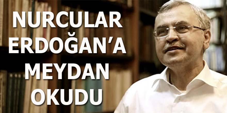 Nurcular Erdoğan'a meydan okudu