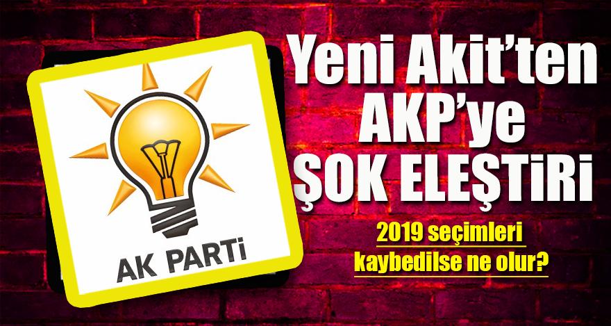 Yeni Akit'ten AKP'ye şok eleştiri