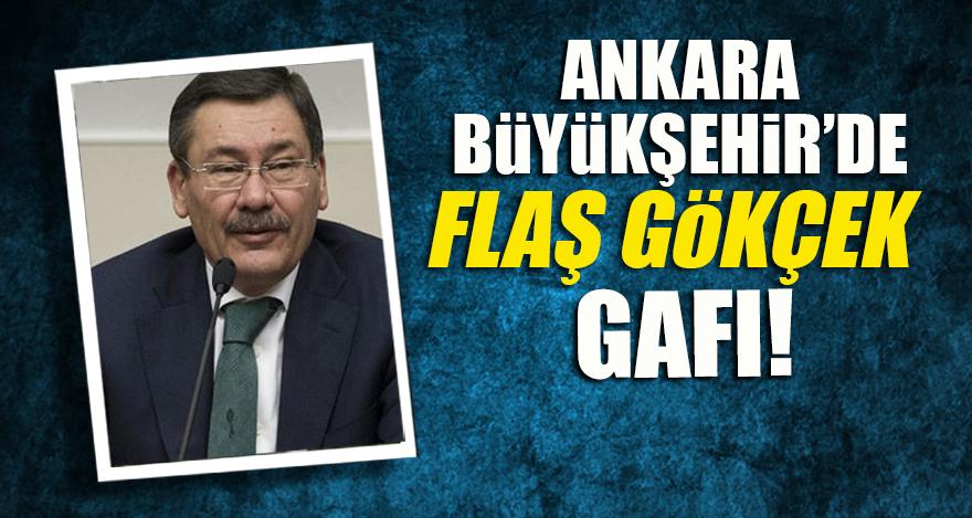 Ankara Büyükşehir'de flaş Gökçek gafı