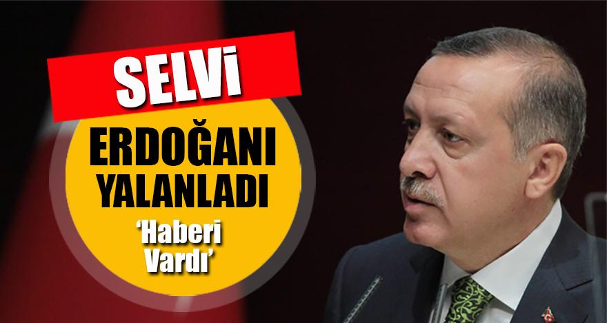 Selvi, Erdoğan'ı yalanladı