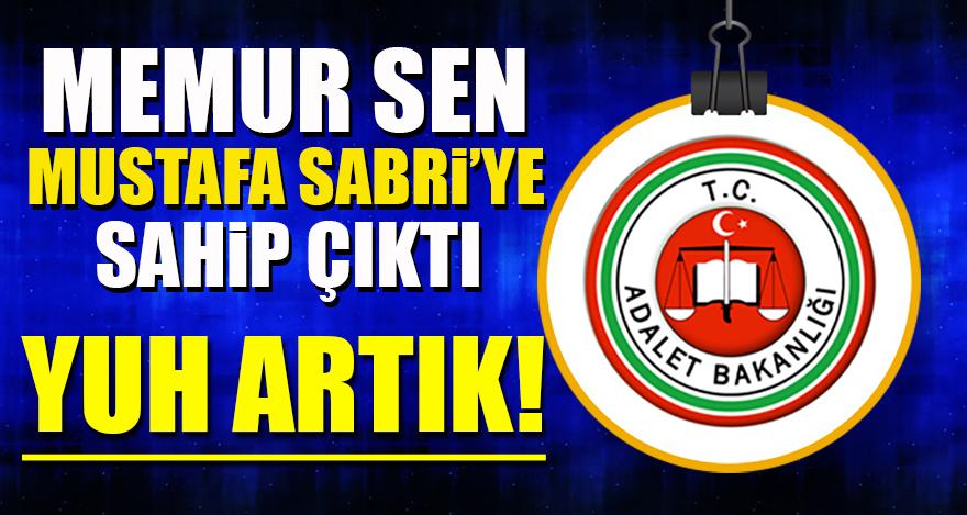 Memur Sen Mustafa Sabri'ye sahip çıktı