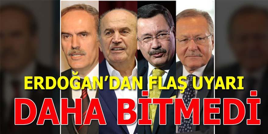 Erdoğan'dan Başkanlara flaş uyarı: Daha bitmedi!