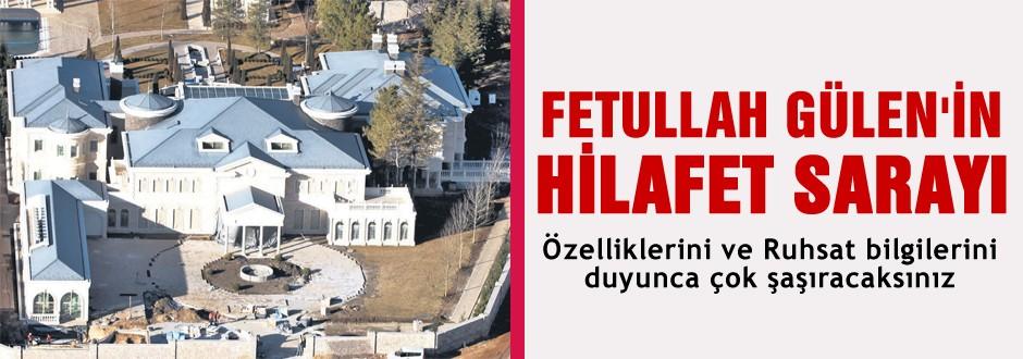 İşte Gülen'in Ankara'daki sarayı