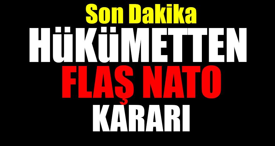 Son Dakika! Hükümetten Flaş NATO kararı