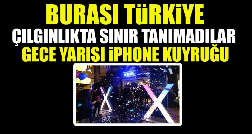 Burası Türkiye! Çılgınlıkta sınır tanımadılar, gece yarısı iPhone kuyruğu