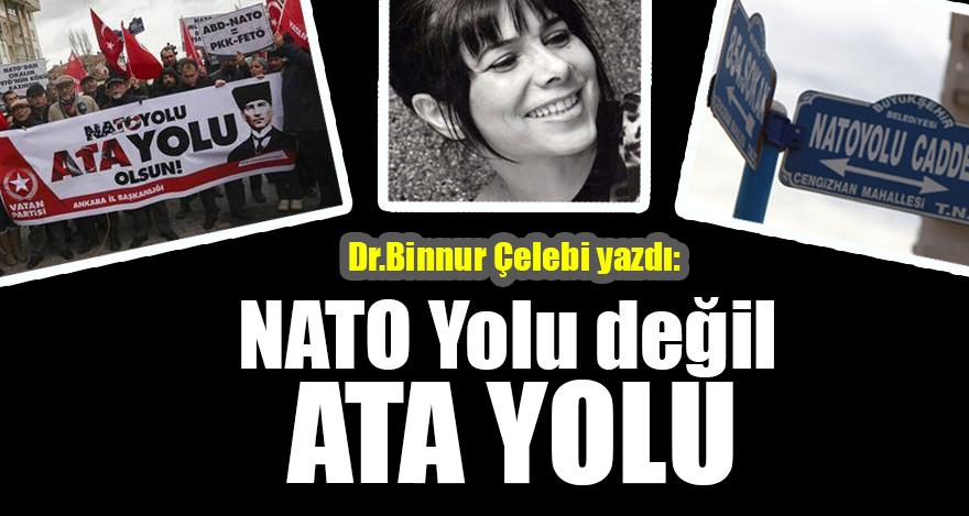 NATO Yolu değil, ATA Yolu...