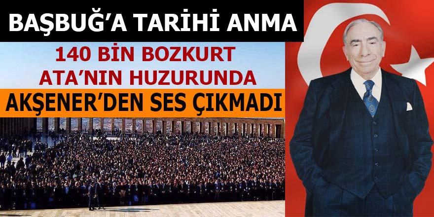 140 bin Bozkurt Başbuğlarını ATA'nın huzurunda andı: Akşener'den ses çıkmadı!