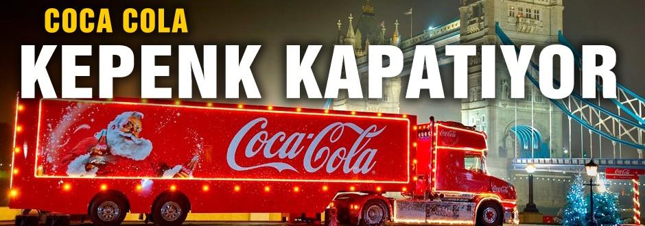 Coca Cola kepenk mi kapatıyor?