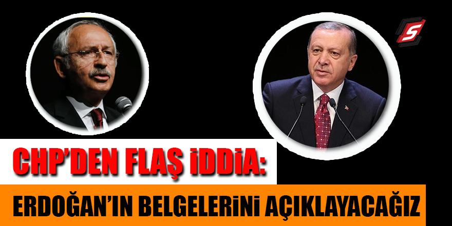 CHP'den flaş iddia: Erdoğan'ın belgelerini açıklayacağız