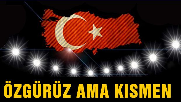 Çarpıcı Türkiye raporu 'Kısmen Özgür'