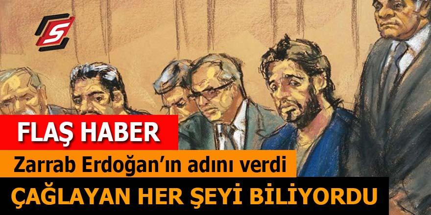 """Zarrab Erdoğan'ın adını verdi: """"Çağlayan her şeyi biliyordu!"""""""