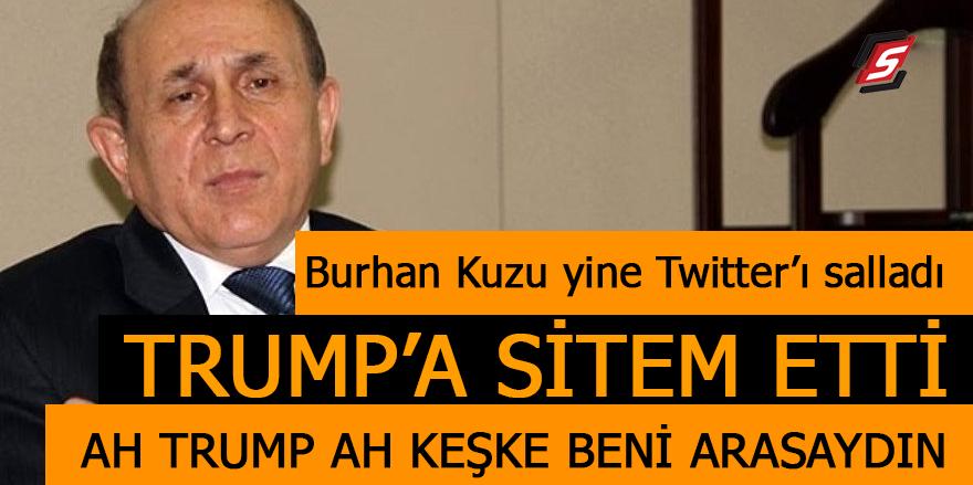 Burhan Kuzu'dan Trump'a mesaj, beni arasaydın