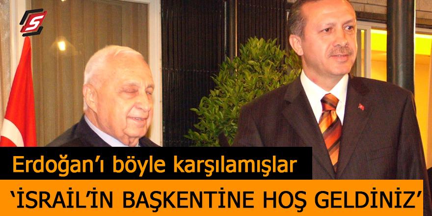 Erdoğan'ı böyle karşılamışlar! 'İsrail'in başkentine hoş geldiniz'