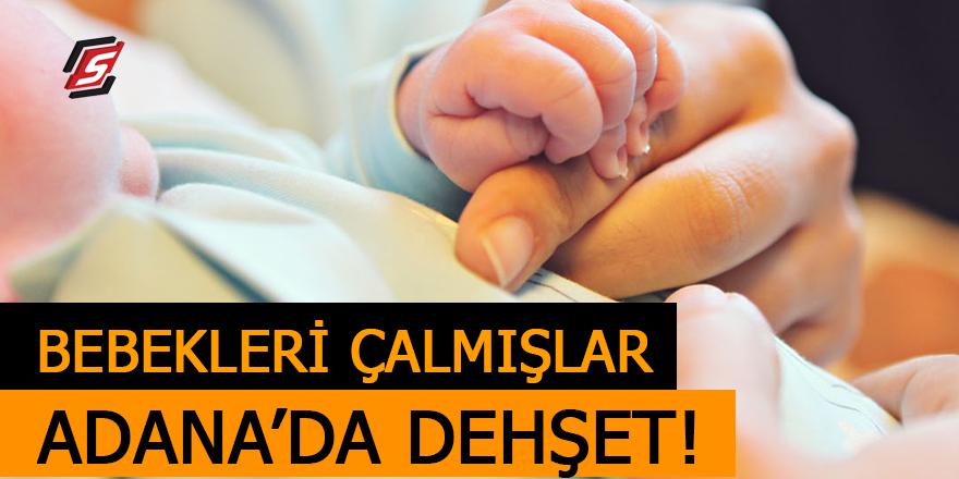 Bebekleri çalmışlar! Adana'da dehşet