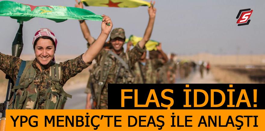 Flaş İddia! YPG Menbiç'te DEAŞ ile anlaştı