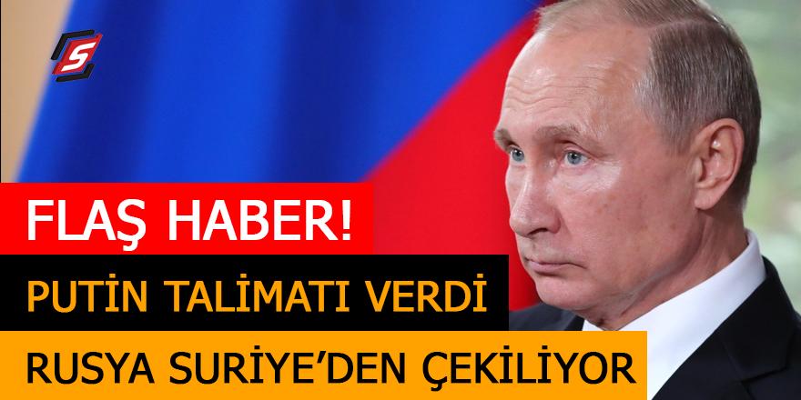 Putin talimatı verdi! Rusya Suriye'den çekiliyor