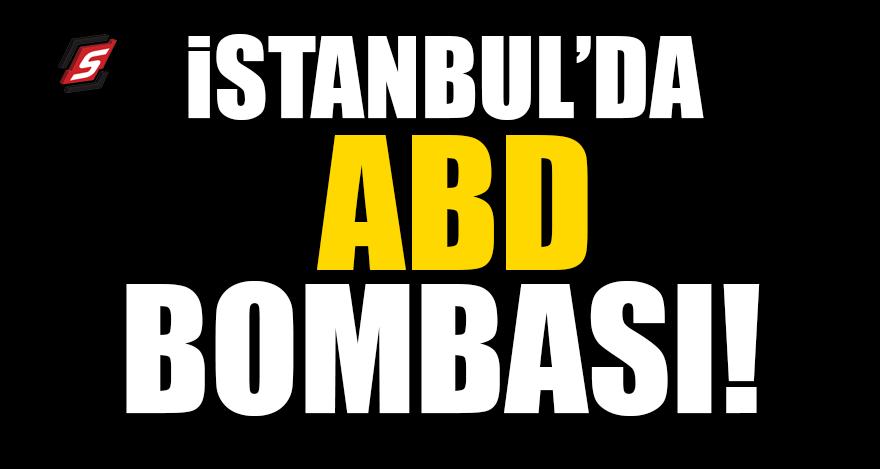 İstanbul'da ABD bombası