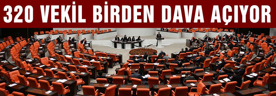 320 milletvekili muhalefete dava açacak