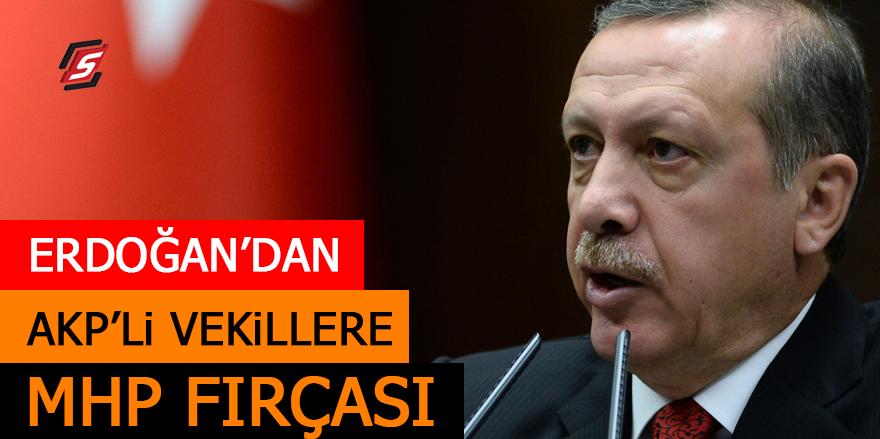 Erdoğan'dan AKP'li vekillere MHP fırçası!