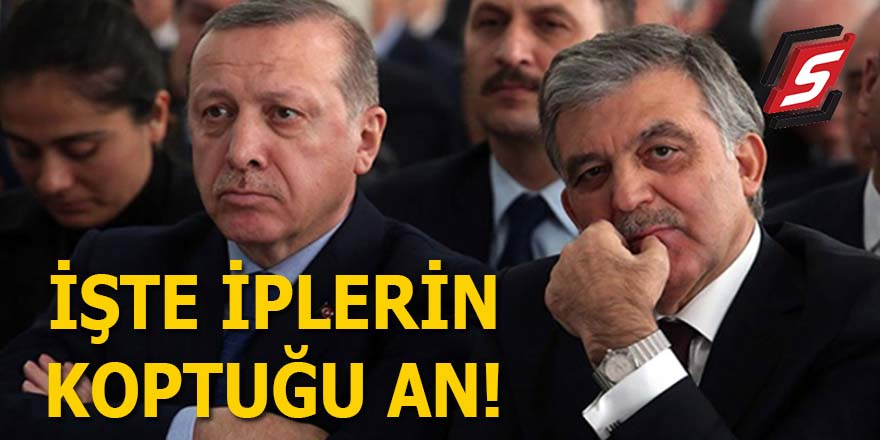 İşte Erdoğan ve Gül'ün arasındaki iplerin koptuğu an!