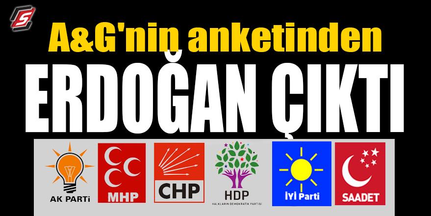 A&G'nin anketinden Erdoğan çıktı