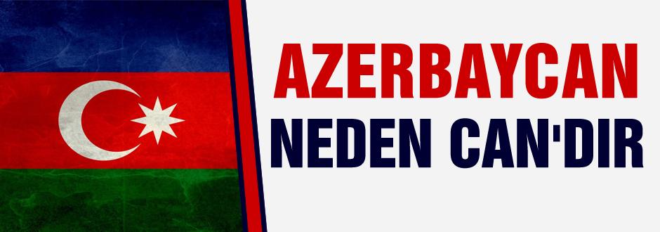 Azerbaycan neden CAN'dır?