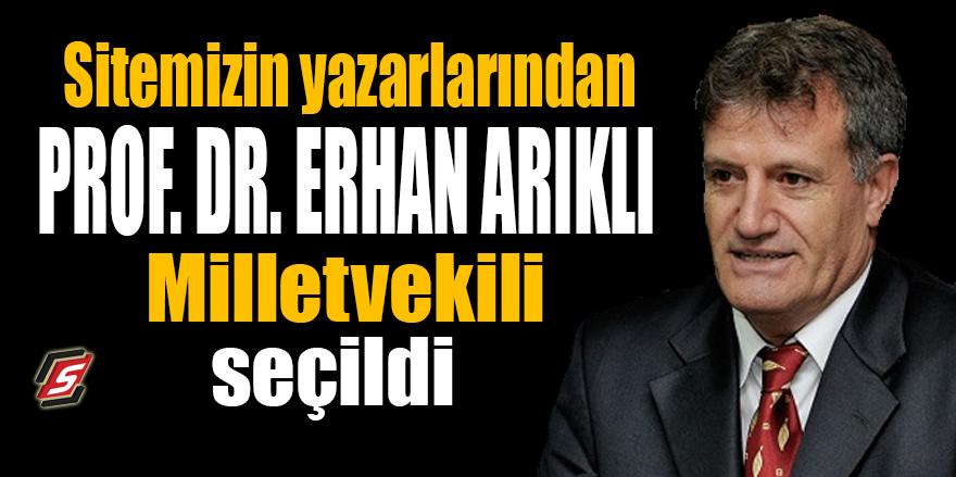 Sitemizin yazarlarından Prof. Dr. Erhan Arıklı Milletvekili seçildi