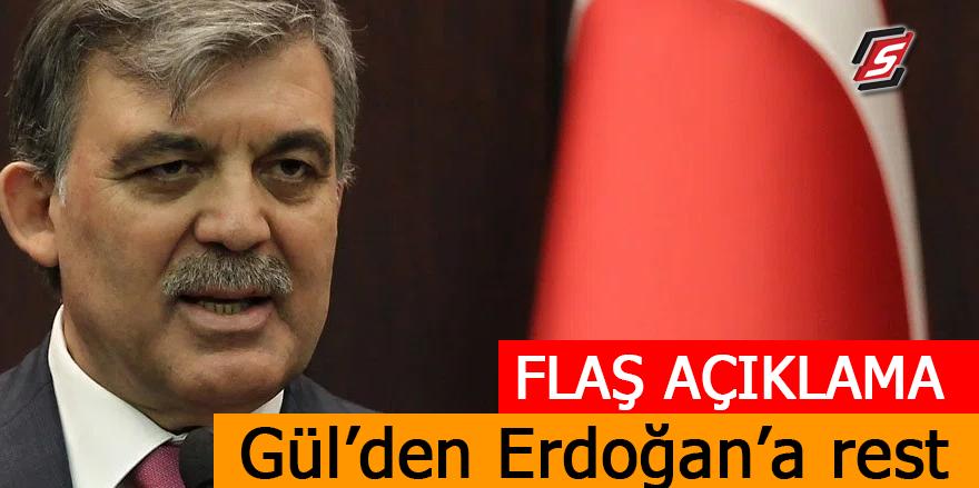 Flaş Açıklama! Gül'den Erdoğan'a rest