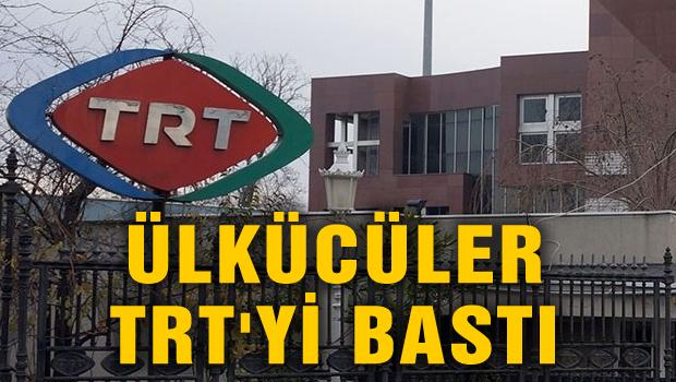 Ülkücüler TRT'yi bastı