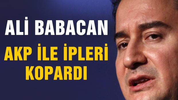 Ali BABACAN AKP ile ipleri kopardı