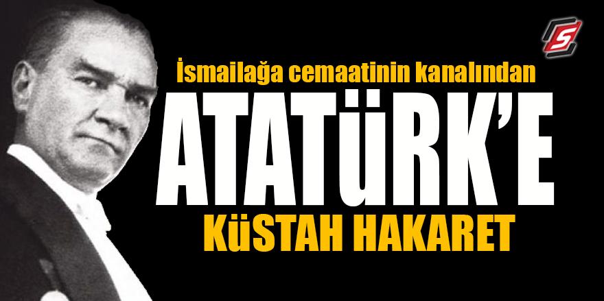 İsmailağa cemaatinin kanalından Atatürk'e küstah hakaret