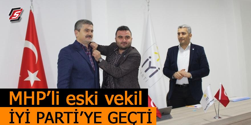 MHP'li eski vekil İYİ Parti'ye geçti