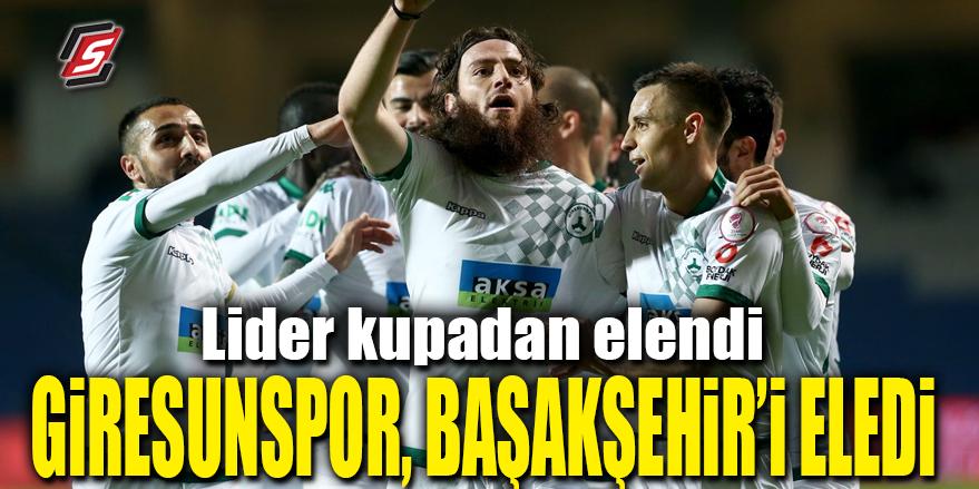 Giresunspor, Süper Lig'in lideri Başakşehir'i eledi
