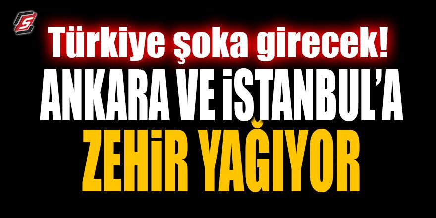 Türkiye şoka girecek.. Ankara ve İstanbul'a zehir yağıyor!