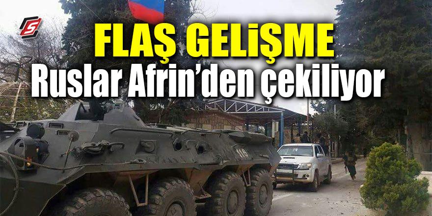 FLAŞ GELİŞME! Ruslar Afrin'den çekiliyor