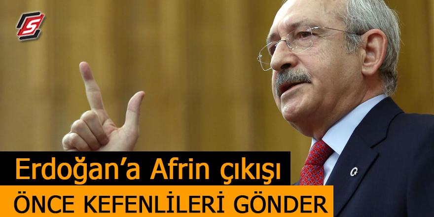 Kılıçdaroğlu'ndan Erdoğan'a Afrin çıkışı! 'Önce Kefenlileri gönder'