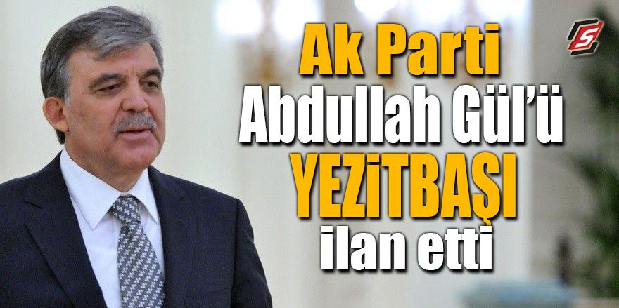 AK Parti Gül'ü Yezitbaşı ilan etti