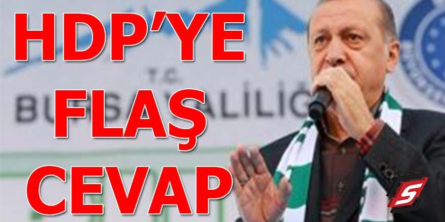 Erdoğan'dan vatandaşı sokağa çağıran HDP'ye flaş cevap: Boynunuzdayız!