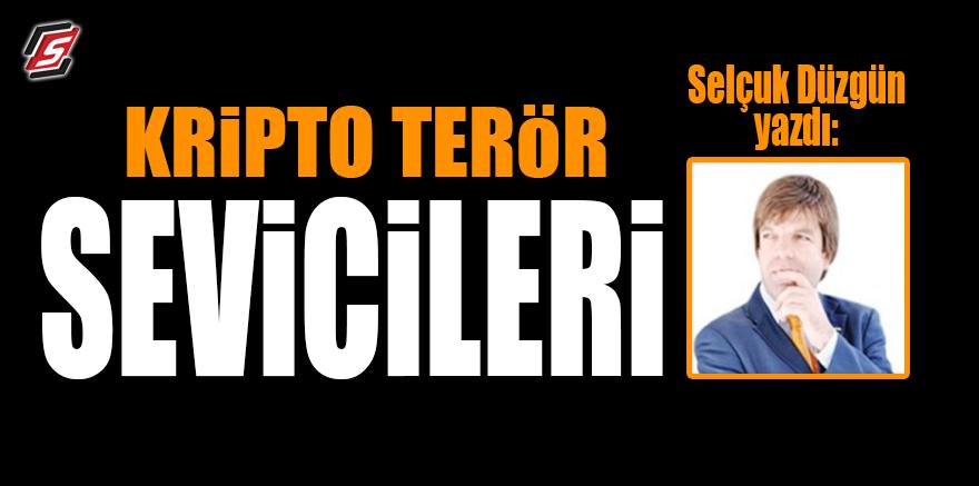 'Kripto Terör Sevicileri'