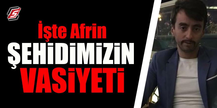 İşte Afrin şehidimizin vasiyeti