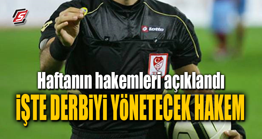 Süper Lig'de 19. Haftanın hakemleri açıklandı