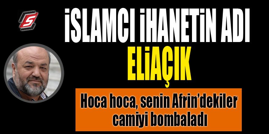 Eliaçık'tan Afrin ile ilgili skandal paylaşımlar
