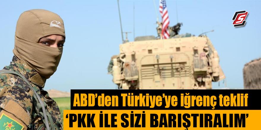 """ABD'den Türkiye'ye iğrenç teklif! """"PKK ile sizi barıştıralım"""""""
