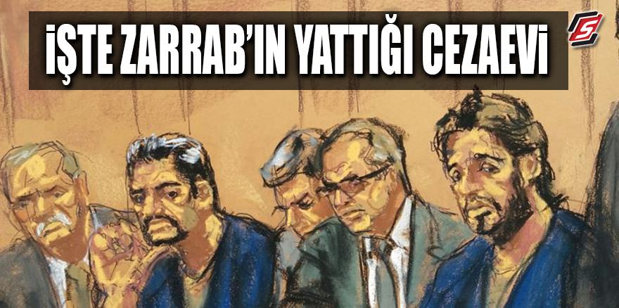 İşte Zarrab'ın yattığı cezaevi