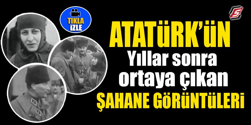 Atatürk'ün yıllar sonra ortaya çıkan şahane görüntüleri