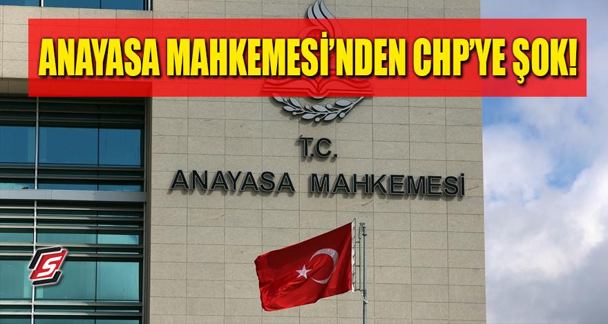 Anayasa Mahkemesi'nden CHP'ye şok