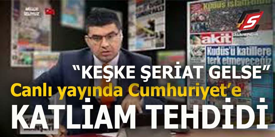 """Canlı yayında Cumhuriyet'e katliam tehdidi: """"Keşke şeriat gelse..."""""""