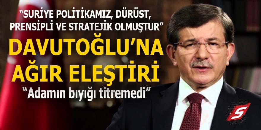 """""""Suriye Politikamız stratejik olmuştur"""" diyen Davutoğlu'na ağır tepki"""