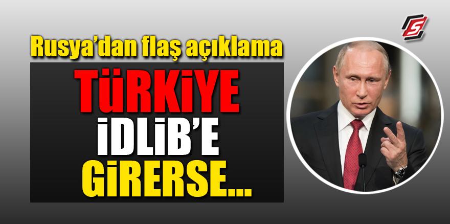 Rusya'dan flaş açıklama! 'Türkiye İdlib'e girerse…'