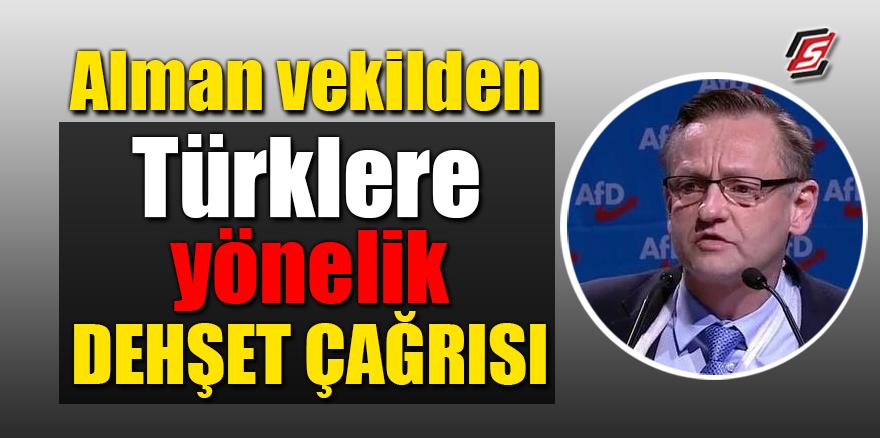 Alman vekilden Türklere yönelik dehşet çağrısı